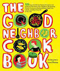 The Good Neighbor Cookbook: 125 Easy and Delicious Recipes to Surprise and Satisfy the New Moms, New Neighbors, and More by Suzanne Schlosberg, Quessenberry Sara (Paperback / softback, 2011)