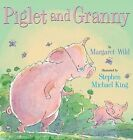 Piglet and Granny by Margaret Wild (Hardback, 2009)