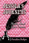 Jessica's Journeys: Stories about Life's Lessons by Pearstina Badger (Hardback, 2006)