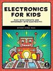 Electronics for Kids: Play with Simple Circuits and Experiment with Electricity! by Oyvind Nydal Dahl (Paperback, 2016)