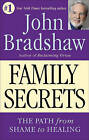 Family Secrets by John Bradshaw (Paperback, 1996)