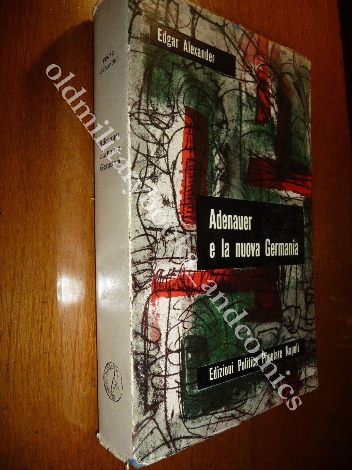 ADENAUER E LA NUOVA GERMANIA EDGAR ALEXANDER PREF. LUIGI STURZO PERFETTO STATO