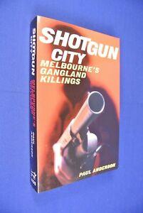 SHOTGUN-CITY-Paul-Anderson-MELBOURNE-GANGLAND-KILLINGS-australia-true-crime-book