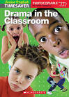 Drama in the Classroom by Scholastic (Paperback, 2006)