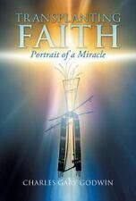 Transplanting Faith by Charles Gary Godwin (2013, Hardcover)