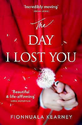 """1 of 1 - """"AS NEW"""" The Day I Lost You, Kearney, Fionnuala, Book"""