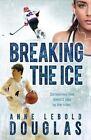 Breaking the Ice by Anne Lebold Douglas (Paperback / softback, 2014)