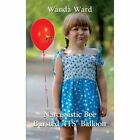 Narcissistic Bee Bursted Its Balloon by Wanda Ward 1434364747 Authorhouse