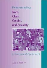 Understanding Race, Class, Gender and Sexuality:  A Conceptual Framework Weber,