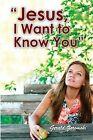 Jesus, I Want to Know You by Gerald Zoromski (Paperback / softback, 2012)