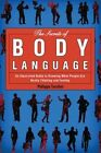 The Secrets of Body Language an Illustrated Guide to Knowing What People Are Re