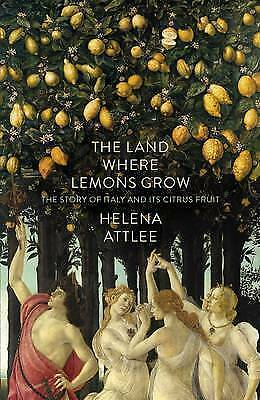 The Land Where Lemons Grow: The Story Of Italy And Its Citrus Fruit-ExLibrary