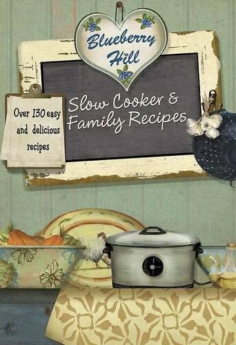 Blueberry Hill - Slow Cooker & Family Recipes - Love Food By Love Food Editors