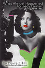 What Almost Happened to Hedy Lamarr by Devra Z. Hill (Paperback, 2008)