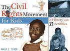 The Civil Rights Movement for Kids: A History with 21 Activities by Mary C. Turck (Paperback, 2000)