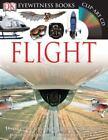DK Eyewitness Bks.: Flight by Andrew Nahum and Dorling Kindersley Publishing Staff (2011, Mixed Media)