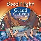 Good Night Grand Canyon by Mark Jasper, Adam Gamble (Board book, 2016)