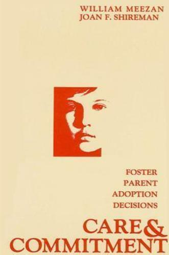 Care and Commitment : Foster Parent Adoption Decisions Hardcover William Meezan
