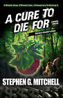 A Cure to Die for: A Medical Thriller by Stephen G Mitchell (Paperback / softback, 2011)