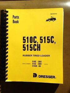 Image Is Loading Dresser Ih 510c 515c Wheel Loader Parts Manual