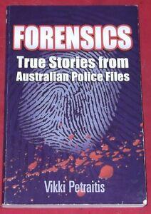 FORENSICS-Vikki-Petraitis-TRUE-STORIES-FROM-AUSTRALIAN-POLICE-FILES