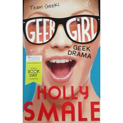 Geek Girl Geek Drama Holly Smale