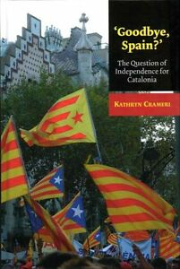 039-Goodbye-Spain-039-The-Question-of-Independence-for-Catalonia-by-Kathryn-Crameri