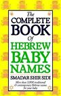 Complete Book of Hebrew Baby Names by Smadar Shir-Sidi (Paperback, 1996)