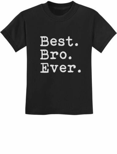 Best Bro Ever - Gift for Brother Youth Kids T-Shirt Siblings Present