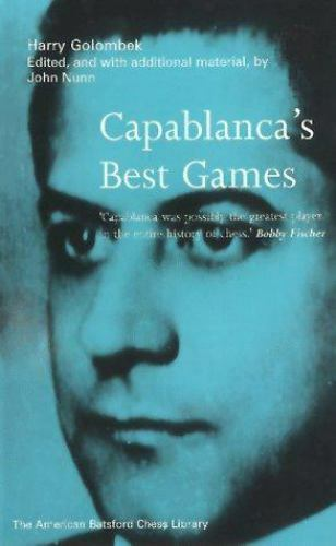 CAPABLANCA'S BEST GAMES (NEW AMERICAN BATSFORD CHESS LIBRARY)) By Harry Golombek