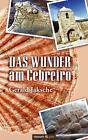 Das Wunder am Cebreiro von Gerald Jaksche (2011, Taschenbuch)