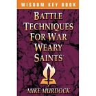 Battle Techniques for War Weary Saints by Mike Murdoch (Paperback / softback, 2001)