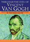 Through the Eyes of Vincent Van Gogh: Selected Drawings and Paintings by This Great Master by Barrington Barber (Hardback, 2005)