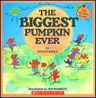 The Biggest Pumpkin Ever by Steven Kroll (Paperback, 2007)