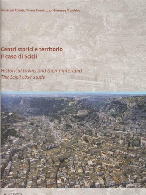CENTRI STORICI E TERRITORIO. IL CASO SCICLI  AA.VV. ALINEA 2010