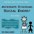 Asperger's Syndrome: Social Energy: By the Girl with the Curly Hair by Alis Rowe (Paperback / softback, 2015)