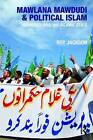 Mawlana Mawdudi and Political Islam: Authority and the Islamic State by Roy Jackson (Paperback, 2008)
