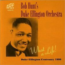 Bob Hunt's Duke Ellington Orchestra - What a Life! (1999)  CD  NEW  SPEEDYPOST