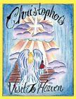 Christopher's Visit to Heaven 9781467070201 by Osborne E. Dennis Jr Book
