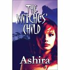 The Witches' Child 9781604419498 by Ashira Paperback