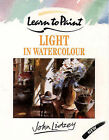 Learn to Paint Light in Watercolour by John Lidzey (Paperback, 1997)