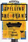 Spilling the Beans: Loteria Chicana by Jos Antonio Burciaga, Josa(c) Antonio Burciaga, Jose Antonio Burciaga (Paperback / softback, 2008)