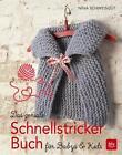 Das geniale Schnellstricker-Buch von Nina Schweisgut (2016, Gebundene Ausgabe)
