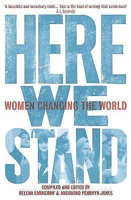 1 of 1 - Here We Stand : Women Changing the World, Angharad Penrhyn Jones, Helena Earnsha