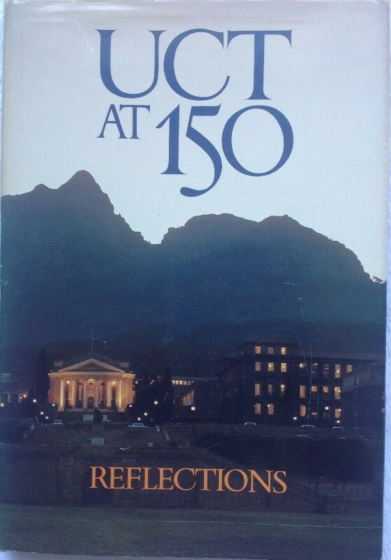 Two books - UCT at 150 - Reflections & The Varsity Spirit - Louis Babrow and R K Stent