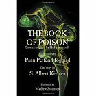 The Book of Poison: Stories Inspired by H. P. Lovecraft by Panu Petteri Hoglund, S Albert Kivinen (Paperback / softback, 2014)