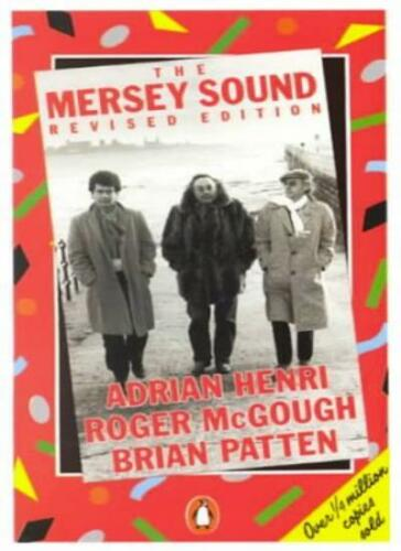 1 of 1 - The Mersey Sound: Adrian Henri, Roger McGough and Brian Patten By Adrian Henri,