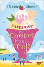 Summer at the Comfort Food Cafe: The 2016 Bestselling Summer Romance Everyone is Falling in Love with! by Debbie Johnson (Paperback, 2016)