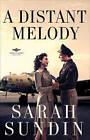 A Distant Melody: A Novel by Sarah Sundin (Paperback, 2010)
