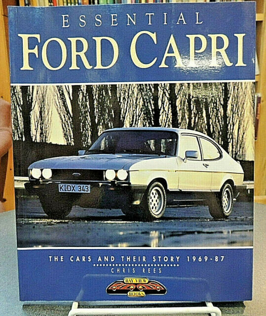 Essential Ford Capri Cars & Their Story 1969-87 Automotive History Chris Rees